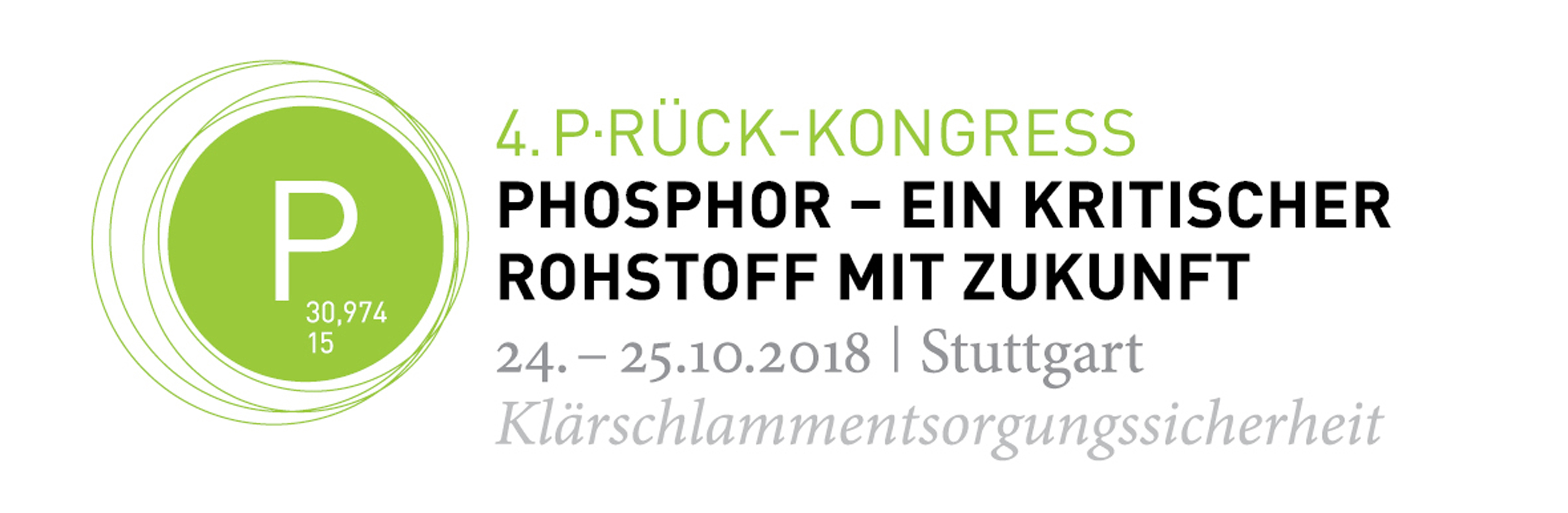 "4th Congress on Phosphorous Recovery: ""Phosphorous – a critical raw material with future"" from the 24th to 25th of October in Stuttgart, Germany"
